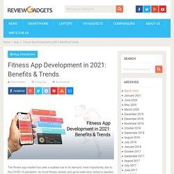 Fitness App Development in 2021: Benefits & Trends - Review Gadgets