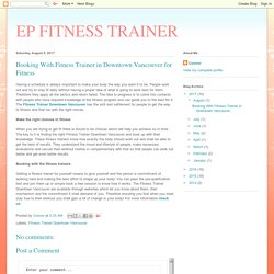 EP FITNESS TRAINER: Booking With Fitness Trainer in Downtown Vancouver for Fitness