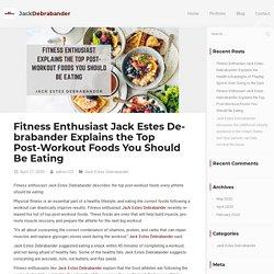 Fitness Enthusiast Jack Estes Debrabander