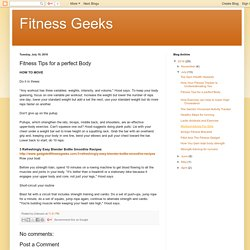 Fitness Geeks: Fitness Tips for a perfect Body