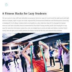 8 Fitness Hacks for Lazy Students