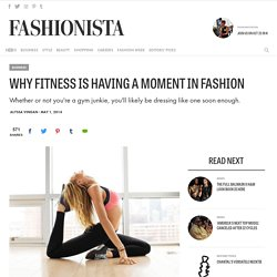 Why Fitness Is Having a Moment in Fashion