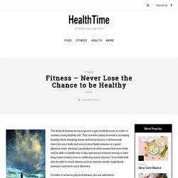 Fitness – Never Lose the Chance to be Healthy - HEALTHTIME