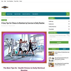 4 Easy Tips For Fitness to Maintain by Exercise in Daily Routine