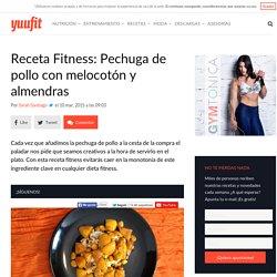 Receta Fitness: Pechuga de pollo con melocotón y almendras – Yuufit