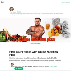 Plan Your Fitness with Online Nutrition Plan – Roy Harper – Medium