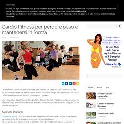 Cardio Fitness per perdere peso a mantenersi in forma