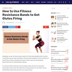 How to Use Fitness Resistance Bands to Get Glutes Firing
