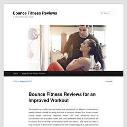 Bounce Fitness Reviews for an Improved Workout