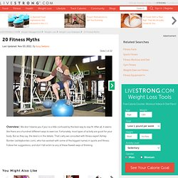 20 Fitness Myths Slideshow