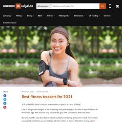 Best fitness trackers for 2021 to buy online in UAE-Adventure HQ