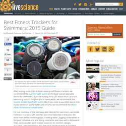 Best Fitness Trackers for Swimmers: 2015 Guide