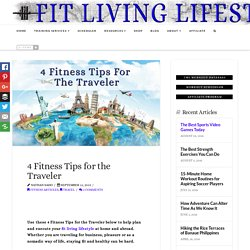 4 Fitness Tips for the Traveler - Fit Living Lifestyle