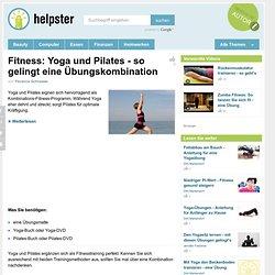 Fitness: Yoga und Pilates - so gelingt eine Übungskombination