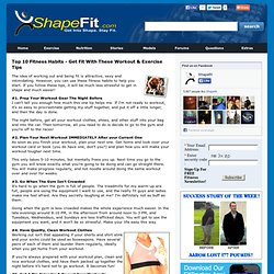 Top 10 Fitness Habits - Get Fit With These Workout & Exercise Tips