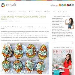 Fed & FitPaleo Stuffed Avocados with Cilantro Cream Sauce - Fed & Fit