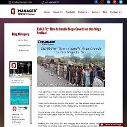 Eid-Ul-Fitr- How to handle Mega Crowds on this Mega Festival