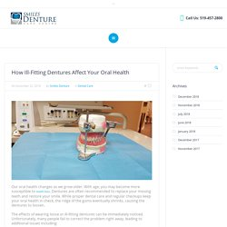 How Ill-Fitting Dentures Affect Your Oral Health - Smiles Denture Care Centre