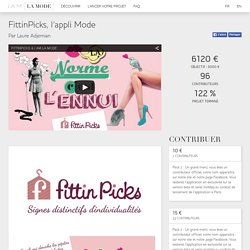 FittinPicks, l'appli Mode sur mesure - fashion and tech crowdfunding - I AM LA MODE