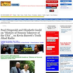 """Paul Fitzgerald and Elizabeth Gould on """"History of Neocon Takeover of the USA""""_ on Kevin Barrett's Truth Jihad Radio"""