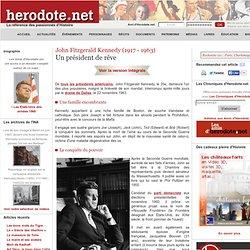 John Fitzgerald Kennedy (1917 - 1963) - Un président de rêve