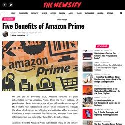 Five Benefits of Amazon Prime