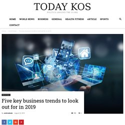 Five key business trends to look out for in 2019