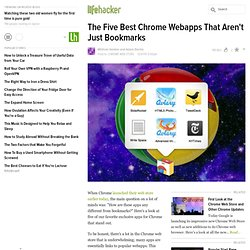 The Five Best Chrome Webapps That Aren't Just Bookmarks