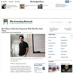 Five Ways to Flip Your Classroom With The New York Times
