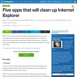 Five apps that will clean up Internet Explorer