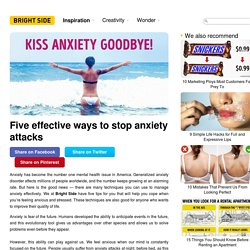 Five effective ways to stop anxiety attacks