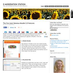 The five most fabulous Moodle 2.0 features
