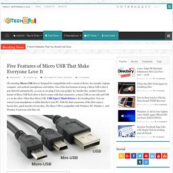 Five Features of Micro USB That Make Everyone Love It