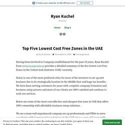 Ryan Kuchel- Top Five Lowest Cost Free Zones in the UAE