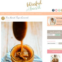 Five Minute Vegan Caramel