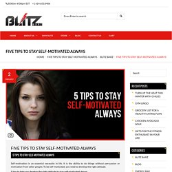 5 Motivational Tips by Blitz Barz to Stay Fit and Self Motivated