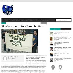 Five Reasons to Be a Feminist Man
