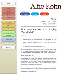 "Five Reasons to Stop Saying ""Good Job!"" (**) - Alfie Kohn"
