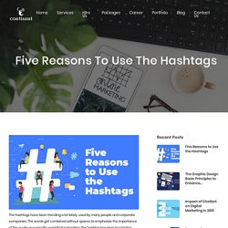 Five Reasons to Use the Hashtags