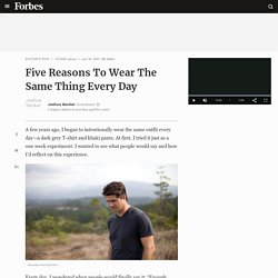 Five Reasons To Wear The Same Thing Every Day