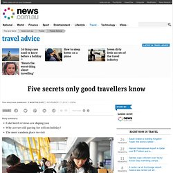 Five secrets only good travellers know