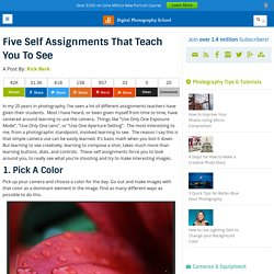 Five Self Assignments That Teach You To See