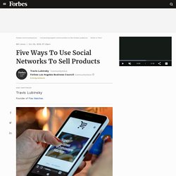 Five Ways To Use Social Networks To Sell Products