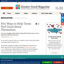 Five Ways to Help Teens Feel Good about Themselves