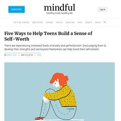 Five Ways to Help Teens Build a Sense of Self-Worth