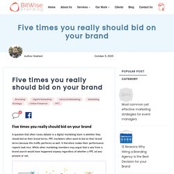 Five times you really should bid on your brand