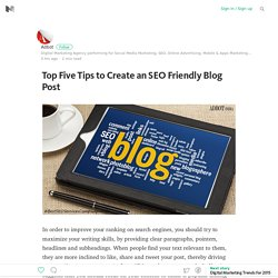 Top Five Tips to Create an SEO Friendly Blog Post