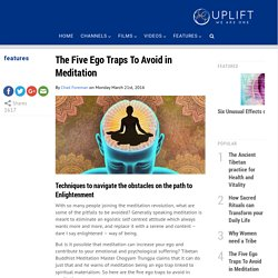 The Five Ego Traps To Avoid in Meditation