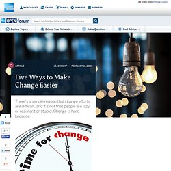 Five Ways to Make Change Easier : The World :: American Express