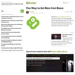 Five Ways to Get More from Boxee - Boxee - Lifehacker